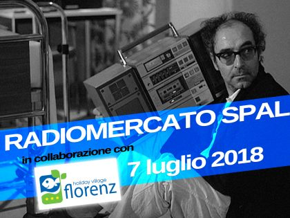 Radiomercato SPAL del 7 luglio: il punto ragionato sulle voci delle ultime 24 ore